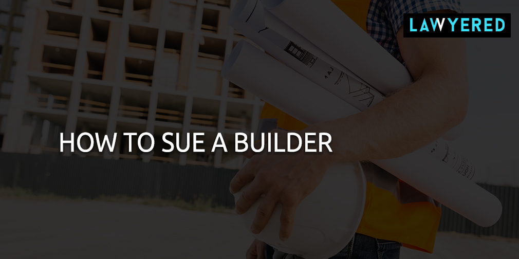 How to Sue a Builder